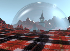 the cube is inside the very gigantic glass sphere. the church is 20 feet above the cube. The sphere is in the extremely tall plaid mountain range.  the plaid texture is 10 feet wide.