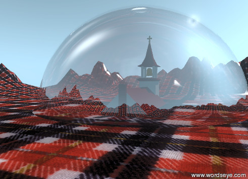 Input text: the cube is inside the very gigantic glass sphere. the church is 20 feet above the cube. The sphere is in the extremely tall plaid mountain range.  the plaid texture is 10 feet wide.