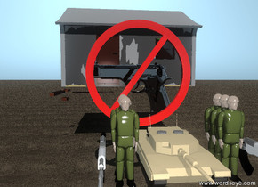 the giant shiny black gun is 3 feet above the ground. it is facing west. the large red not sign is 2 feet in front of the gun. the sign is facing the gun. the tiny tank is 3 feet in front of the not sign. there are 3 very tiny soldiers 1 inch to the right of the tank. there are 3 very tiny soldiers 1 inch to the left of the tank. the ground is tan sand. there is a gun 2 foot to the right of the soldiers. there is a gun 1 inch to the left of the soldiers. there is a small hut 5 feet behind the not sign.
