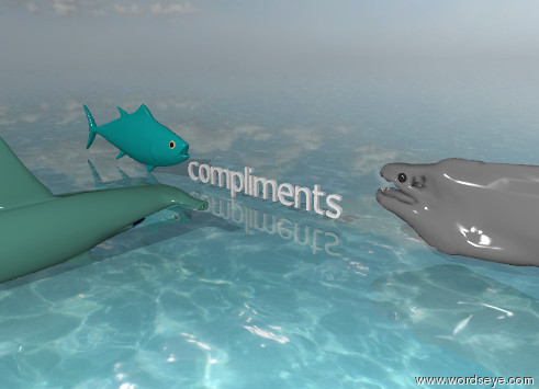 "Input text: the ""compliments"" is to the right of the large  fish. The ground is water. The ground is shiny. the fish is facing the ""compliments"". the 2nd large fish is 5 feet in front of the ""compliments"". The 2nd fish is facing the ""compliments"". the 3rd humongous fish is 2 feet to the right of the ""compliments"". The 3rd fish is facing the ""compliments"". it is partly cloudy."