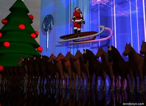 there are 30 horses. the huge shiny [christmas] stage is 10 feet behind the horses. the ground is shiny and black. the red light is above the horses. the blue light is 2 feet to the right of the red light. the very large sled is 2 feet above the horses. it is facing right. the santa is on the sled. Santa is facing right. it is cloudy.  the humongous [christmas] lollipop is 3 feet to the left of the sled. the huge tree is 5 feet to the left of the lollipop. it is on the ground.