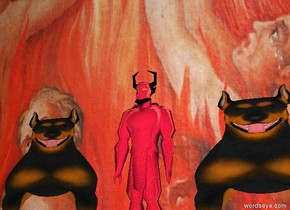 the sky is [fire]. the image-7905 wall.  it is 1866 feet wide. it is 1555 feet tall.     the shiny crimson evil.it is in front of the wall.  it is 6666 inches tall.  the ground is crimson lava.    the doberman is 1 inches to the right of the evil.  it is 5555 inches tall. it is 5555 inches wide.   a doberman  is 1 inches to the left of the evil.   it is 5555 inches tall. it is 5555 inches wide.