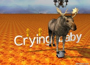 "A moose is inside a big toaster. The sky is shiny. The lighting is dark and on top of the moose. The ground is fire. ""Crying baby"" is behind the moose. Six feet behind that is three huge upside down orange rough babies. The babies are two feet apart."