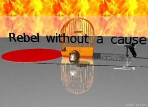 "A hamster is in front of a fire cage. Black tiny ""Rebel without a cause"" is four inches above the hamster.  The ground is shiny. The sky is black. A red puddle is  slightly left of the cage. The background is fire. A black light is above the puddle. A gun is one foot right of the cage.  The gun faces the puddle."