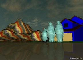 3 large water penguins are in front of a blue house. A rainbow mountain is back. It is sunset. The ground is teal ocean.