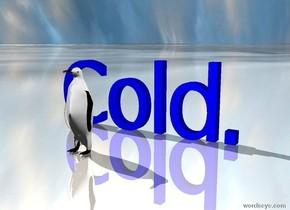 Cold.