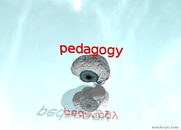 "Input text: The eye brain. The brain is 5 feet tall. The red ""pedagogy"" is on the brain.  The ""pedagogy"" is facing right. The ground is shiny. The sky is water."