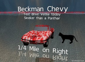"A very large black cat is two feet to the right of a red car chevrolet corvette. The cat is facing the car.  It is sunny. The sky is red. The ground is shiny marble.  a small ""Sleeker than a Panther"" is two feet above the car. a small ""Test drive Vette today"" is three feet above the car. ""Beckman Chevy"" is four feet above the car. ""1/4 Mile on Right"" is two feet below the car."