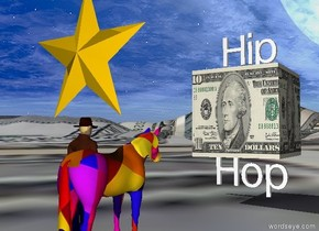 """the tiny """"Hop"""" is on the tall [money] mountain range. the [hamilton] cube is on the """"Hop"""". The tiny """"Hip"""" is on the cube.   the very tiny [pattern] horse is two feet in front of the """"Hop"""". it is facing the cube. the man is to the left of the horse. he is facing backwards. he is 10 inches tall.  the small star is above the man."""