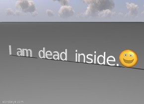 """The text says """"I am dead inside."""""""