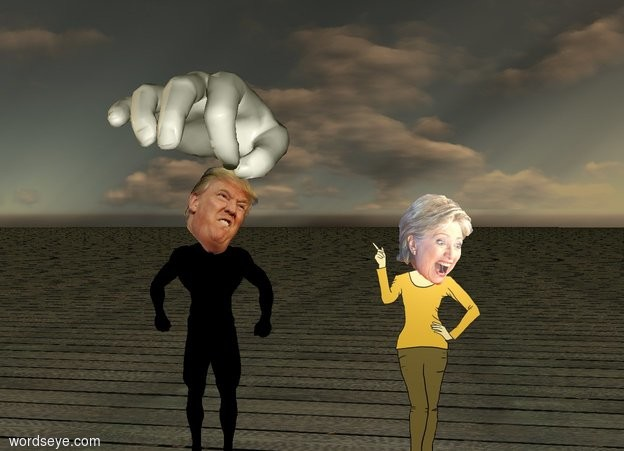 Input text: the small trump. his body is black. the enormous hand is facing down. it is -0.3 foot above him. the very thin pin is below the hand.  hillary is to the right of trump. she is 2 feet away from him. it is dusk. the ground is wood.
