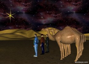 a first camel.a second camel is 6 inches right of the first camel.a third camel is 6 inches left of the first camel.a first man is 1 feet in front of the first camel.a second man is 1 feet in front of the second camel.a third man is 1 feet in front of the third camel.a 5 feet tall yellow north star is 10 feet in front of the first man.the star is 10 feet above the ground.the sky is texture.the texture is 1000 feet tall.the sun's altitude is 90 degrees.a yellow light is 20 feet in front of the first man.the sun is black.