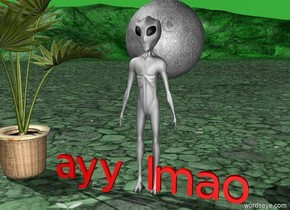 "the canyon is green. there is an alien. red reflective""ayy lmao"" is in front of the alien. the alien is green. the alien is large.  the moon is behind the alien. the moon is 5 feet above the ground. the moon is huge. the sky is green. there is a palm tree. the huge palm tree is beside the alien."