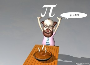 the professor is behind the low dining room table. the big pie is on the table. the pi is above the professor.