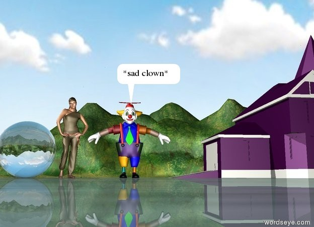 Input text: The  large man next to a purple house. A  big girl next to the man. A  very huge transparent sphere is next to the girl.