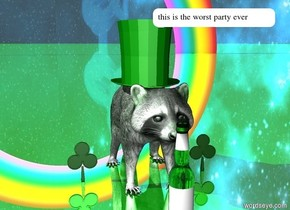 green reflective ground. green raccoon. green hat -1 inches above raccoon. the sky is [galaxy]. green bottle in front of raccoon. shamrock 2 inches right of raccoon. shamrock 2 inches left of raccoon. small rainbow 50 feet behind raccoon.