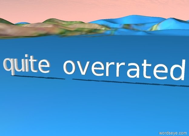 """Input text: """"quite overrated"""". ground is earth."""