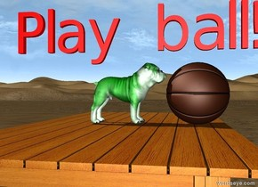 "the green dog is on the dining room table. it is 12 inches tall. it is facing right. the table is in the desert.  the ball is right of the dog.  the small red ""Play ball!"" is above the dog."