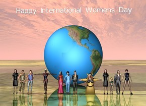 "There are 12 women. the ground is grass. there is an enormous world 5 feet behind the women. the world is facing the women.  ""Happy International Womens Day"" is 4 feet above the world. it is 40 feet wide. the ground is shiny."