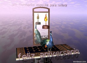 "peacock on a rug. ground is transparent. big mirror behind peacock. cake above peacock. candle on top of cake. fire on candle. small lilac ""feliz aniversario"" in front of rug. tiny lilac ""um momento especial para refletir"" above mirror."