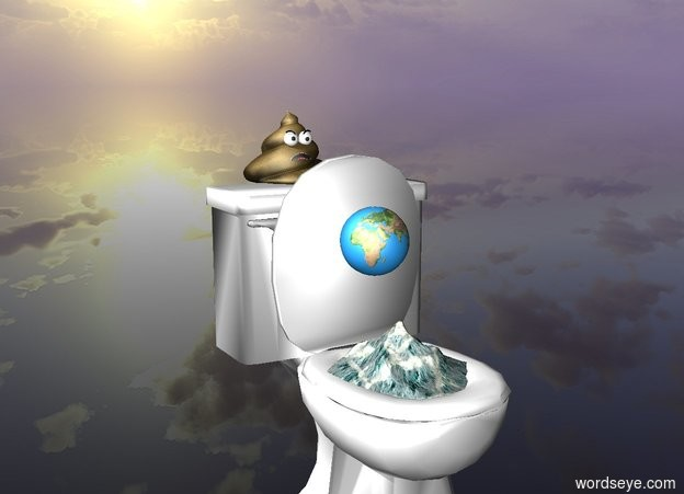 Input text: The Ground is clear. The toilet is on the ground. The .5 foot tall globe is -.85 feet above the toilet. The poop is -.3 foot above and -.25 feet behind the toilet. The tiny wave is -1.5 feet above and -2.1 feet behind the toilet. The globe is facing the poop.