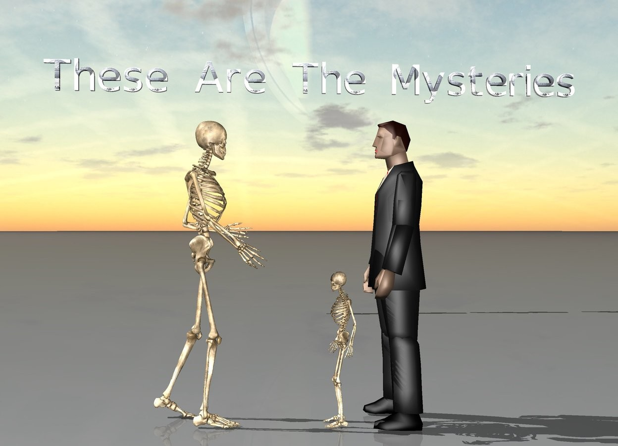 "Input text: There is a man. There is a skeleton facing the man. The man is facing the skeleton. The skeleton is two feet away from the man. Next to the man is a small skeleton. The small skeleton is facing left. Four feet above and twenty feet behind the man is the text ""These Are The Mysteries""."