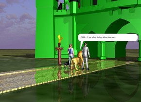 The girl and dog are on the golden brick road. the dog is on the right of the girl. There is a golden brick road behind the golden brick road. There is a golden brick road in front of the golden brick road. There is a golden brick road in front of the golden brick road.  The ground is grass. to the right of the dog is a giant brown scarecrow. To the left of the girl is a lion. to the left of the lion is a tin man. 25 feet in front of the girl is a green castle