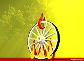 a wheel.a flame is 5 inches in the wheel.a second flame is 6 inches beneath the flame.a third flame is -8 inches in front of the wheel.the flame is facing left.the second flame is facing right.a fourth flame is -7 inches behind the wheel.the fourth flame is facing left.the flame is facing right.the sun is yellow.the ground is clear red.