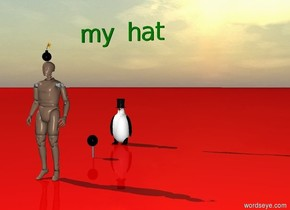 "a man.a bomb is on top of the man.a penguin.the penguin is 10 feet behind the man. a hat is on the penguin.a green ""my hat"" is 5 feet above the penguin.a small grey ""l"" is 5 feet in front of the penguin. the ground is red.a very small black ball is on top of the ""l"""