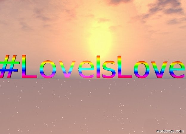 "Input text: Rainbow ""#LoveIsLove"". The ground is invisible."