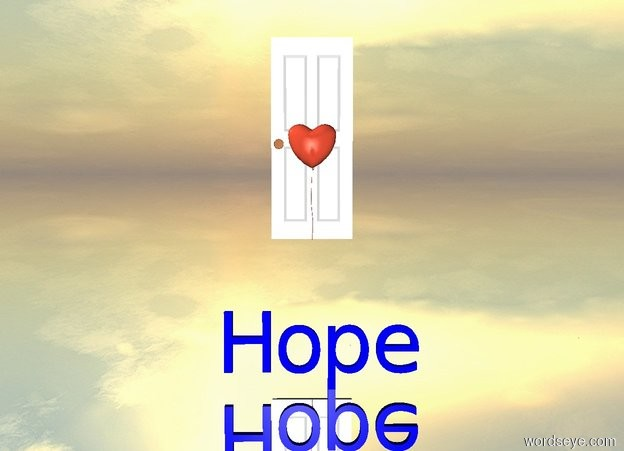 "Input text: ""Hope"" is in front of the big balloon.  The balloon is one foot above ""Hope"".  ""Hope"" is eight feet in front of the balloon.  The ground is silver.  ""Hope"" is blue.  The open door is behind the balloon.  The open door is one foot below the balloon."