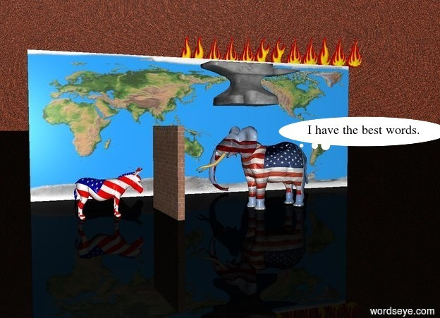 Input text: The world wall is big. there are 20 huge fires on top of the world wall.  an american elephant is 10 feet in front of the wall facing to the right. there is an enormous anvil 2 feet above the elephant.  an american donkey is 5 feet in front of the elephant. the donkey is facing towards the elephant.   there is a brick wall 2 feet behind the donkey.  the ground is black. the sky is lava.