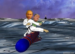a 3 feet tall  [flag] missile is 4 feet above the ground. a trump is -2.5 feet above and -2.3 feet right of and -3.2 feet to the back of the missile. a putin is 3 feet in front of and -4.1 feet right of trump. putin is -1.5 feet above the missile. a bomb is -0.1 feet to the right of and -1.3 feet above the trump. the ground is [water].  the [water] is 75 feet tall.