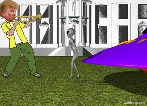 A trumpet is -4 inch right of the head of trump. The trumpet is facing right. the white house is 100 feet behind the alien. the alien is 2 feet right of trump. the ground is grass. the alien is facing trump. a spaceship is right of the alien