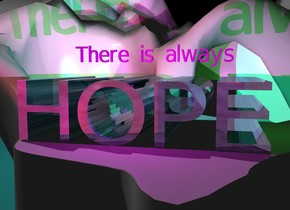 """The shiny """"HOPE"""" is glass.  The ground is solid unreflective gray.  The ground is 2500 feet tall.  The  """"HOPE"""" is 100 feet tall.  It is 300 feet deep.  It is 400 feet wide.  The sky is silver.  The red light is 2 foot left of """"HOPE"""". It is above """"HOPE"""".  The green light is 2 foot right of """"HOPE"""".  It is above """"HOPE"""".  The magenta light is 2 foot in front of """"HOPE"""".  It is above """"HOPE"""".  The cyan light is 2 foot behind """"HOPE"""".  It is above """"HOPE"""".  The green light is 4 feet above """"HOPE"""".  The camera light is black.  """"There is always"""" is 20 feet above """"HOPE"""".  It is magenta.  It is 300 feet wide.  It is 40 feet tall.  It is 5 feet deep."""
