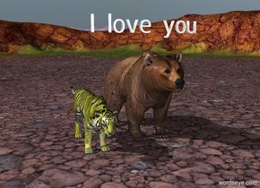 "A large brown bear is 2 feet to the right of a large yellow tiger. ""I love you"" is one foot above the large brown bear."