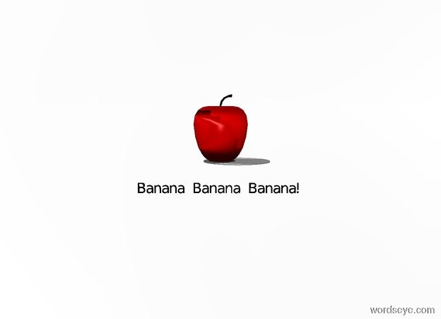 "Input text: the tiny light grey circle is 6 feet above the ground. the apple is -7 inches to the right of the circle. the ground is silver. the sky is white. the white light is 3 inches to the right and 5 inches above the apple. The black ""Banana Banana Banana!"" is 16 inches in front of the apple. the ""Banana Banana Banana!"" is 9 inches wide."
