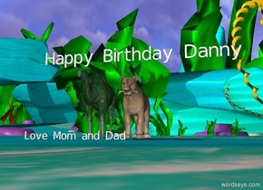 "A large lion is 2 feet to the right of the green camel.  ""Happy Birthday Danny "" is two feet above the big cat. A small ""Love Mom and Dad"" is one foot in front of the camel."