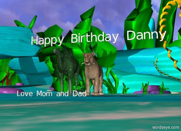 """Input text: A large lion is 2 feet to the right of the green camel.  """"Happy Birthday Danny """" is two feet above the big cat. A small """"Love Mom and Dad"""" is one foot in front of the camel."""