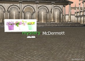 lime green mystery. McDermott is 1 foot to the right of mystery. The [garden] wall is 20 feet behind and .7 feet to the left of McDermott. the giant book is .5 feet under mystery.