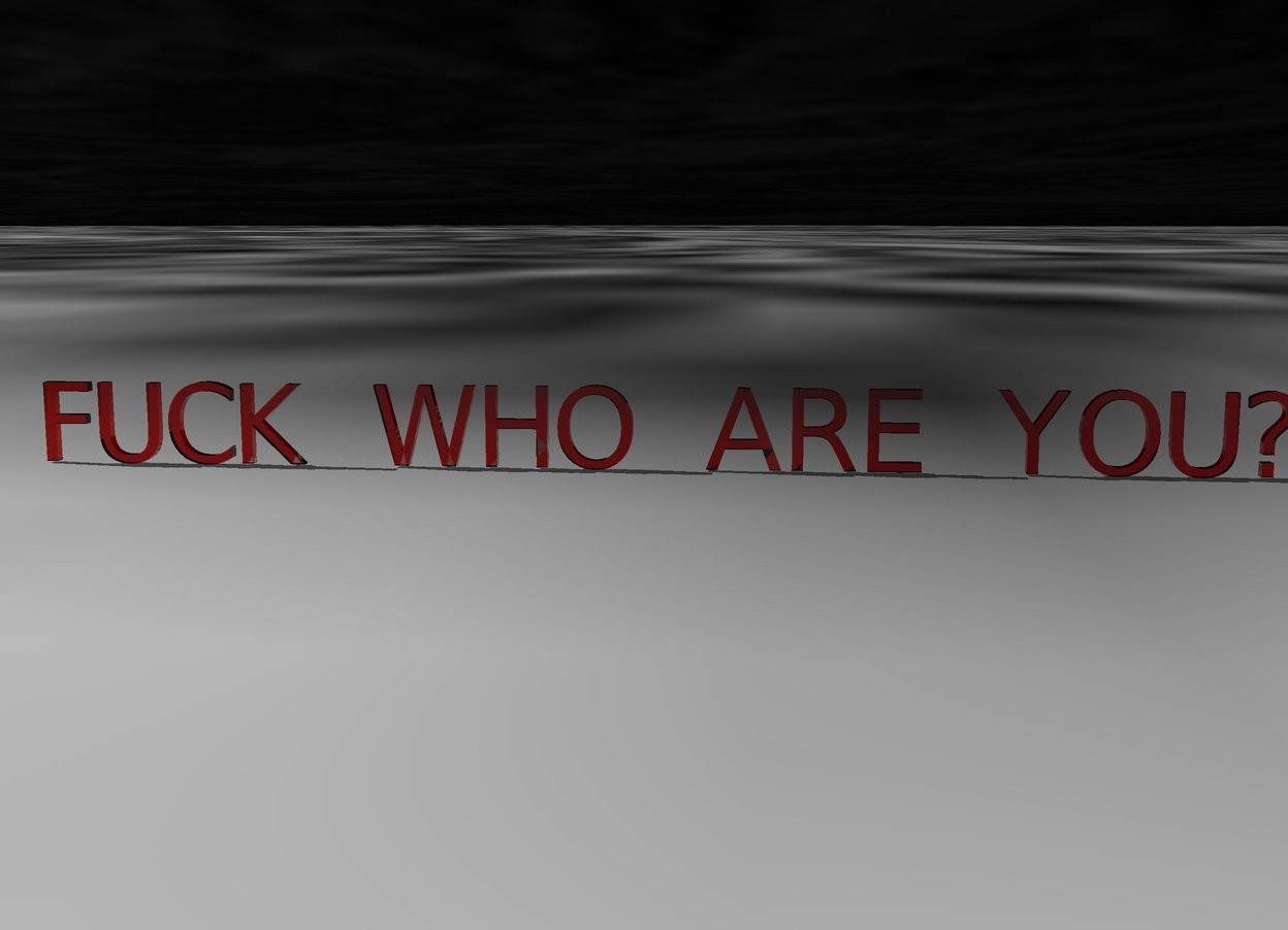 "Input text:  ""FUCK WHO ARE YOU?"" is red and transparent. the ground is [pluto]. the sky is [pluto]. The sky is transparent"