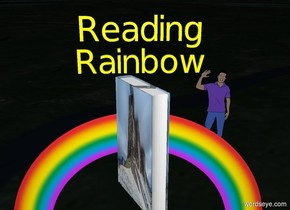 "[lavar] Huge Book. Miniature Rainbow behind huge book. Huge book is 2.5 feet above ground. Miniature rainbow is 1 inch above ground. Ground is dark. Terrain is .3 inches tall. Black sky. Short Yellow ""Rainbow"" 4 inches above book. Short yellow ""Reading"" above ""Rainbow"". Foot 4 feet left of rainbow. Hand 5 feet in front of foot. Book facing hand. Carrot 10 feet right of rainbow. Broccoli 6 feet behind carrot. 5 foot tall man 9 feet left of broccoli."