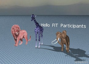 "A very large red lion is two feet from a large blue giraffe. It is cloudy. The ground is marble.  A large ""Hello FIT Participants""  is one foot above a large elephant."