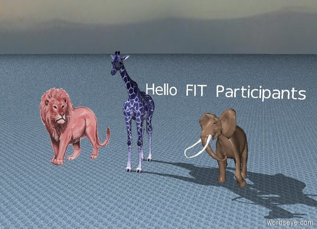 "Input text: A very large red lion is two feet from a large blue giraffe. It is cloudy. The ground is marble.  A large ""Hello FIT Participants""  is one foot above a large elephant."