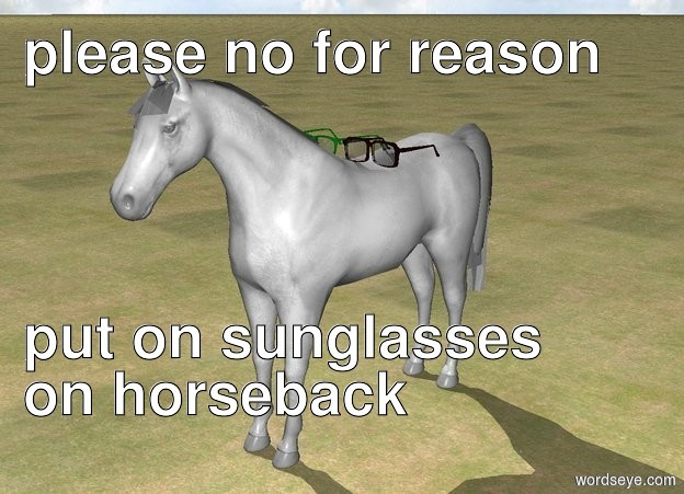 Input text: ground is grass. white horse. There are large sunglasses on horse