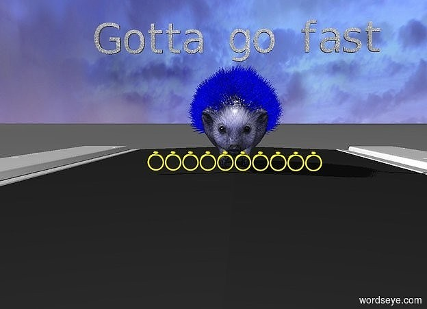 "Input text: A very large blue hedgehog with shoes is in a city street. 10 very large yellow hoops are in front of the hedgehog. The small white text ""Gotta go fast"" is in front of the hoops and on the hedgehog."