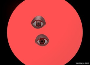 a  [circle] backdrop.sun is red.a 1st 14 inch tall and 16 inch wide 50%  dim super red eye.a 2nd 14 inch tall and 16 inch wide 60% dim super red eye is 6 inch under the 1st eye.the 2nd eye is -20 inch left of the 1st eye.