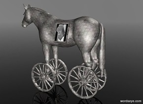 a 100 inch tall  horse.the horse is 15 inch wide [steel].a 1st 40 inch tall [steel] wheel is -118 inch above the horse.the 1st wheel is -70 inch in front of the horse.the 1st wheel is -10 inch left of the horse.a 2nd 40 inch tall [steel] wheel is 19 inch right of the 1st wheel.a 3rd 40 inch tall [steel] wheel is 20 inch behind the 2nd wheel.the 3rd wheel is -114 inch above the horse.a 4th 40 inch tall [steel] wheel is 15 inch left of the 3rd wheel.sky is gray.ground is clear.a 1 inch tall  and 18 inch wide picture frame is -50 inch above the horse.the picture frame is facing east.the picture frame is  window.the  frame of the picture frame is [steel].the picture frame is -11.5 inch right of the horse.the picture frame is -90 inch in front of the horse.the picture frame leans 6.5 degrees to the front.a 17 inch tall gray head is -20 inch above the picture frame.the head is -15 inch  in front of the picture frame.the head is right of the horse.