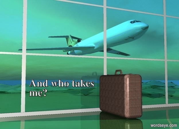 Input text: a 250 inch tall dirt suitcase.behind the suitcase is a 2000 inch wide and 1000 inch tall and 10 inch deep steel window.a 350 inch tall shiny airplane is behind the window.the airplane is -500 inch above the window.the airplane is -1400 inch right of the window.sky is 4000 feet tall.the suitcase is facing east.ground is shiny malachite green.