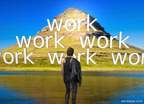 """""""work work work"""" is 9 foot above the ground. """"work work"""" is above """"work work work"""". """"work"""" is above """"work work"""". a large wall is behind """"work work work"""". It is [mountain]. it is on the ground.  a person is 1 foot in front of the wall. she faces back. she is 5 foot above the ground."""